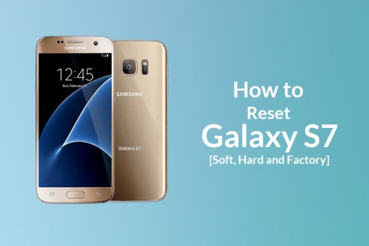 How to reset Samsung Galaxy S7 [Soft, Hard and Factory]