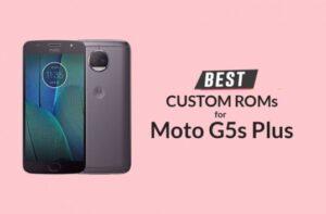 Moto G5s Plus ROMs